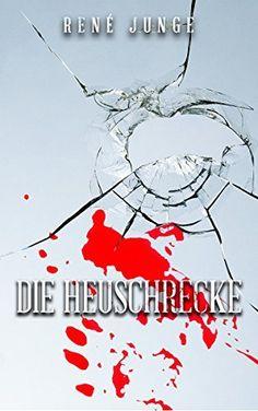 Die Heuschrecke (Simon Stark Reihe 2) von René Junge, http://www.amazon.de/dp/B010PWCL04/ref=cm_sw_r_pi_dp_Gb5Lvb0MPNM8C