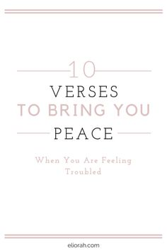 10 Verses to Bring You Peace When You Are Feeling Troubled #TriplePFeature