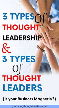 There are 3 types of thought leaders out there? Which one are you? Find out more about the different types of thought leaders and thought leadership and how you identify with them by reading this post.  #typesofthoughtleaders #thoughtleadershiptypes #magneticbusiness