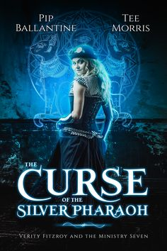 The Curse of the Silver Pharaoh (Verity Fitzroy and the Ministry Seven by Pip Ballantine and Tee Morris Rachel Morgan, Book 1, This Book, Sea Witch, Fantasy Books, New Adventures, Losing Her, Steampunk, Ministry