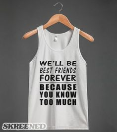 bffs know too much tank top-JH - glamfoxx.com - Skreened T-shirts, Organic Shirts, Hoodies, Kids Tees, Baby One-Pieces and Tote Bags
