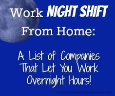 Do you need a work from home job that allows you to work at NIGHT? This is a huge list of opportunities you can apply for today where night shift may be an option. WAHM Ideas #WAHM #workathome #workathomemom