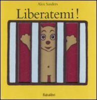 Liberatemi! / Alex Sanders ; [traduzione di Federica Rocca]