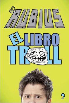 El Libro Troll, El Rubius, el fenòmen de la temporada