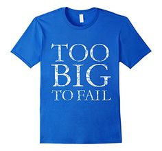 Funny t-shirts with a nice saying for pregnant, overweight, obese, oversized and slightly thicker people. The quote actually means that companies above a certain size are too big to fail. If you are interested in thickness quotes, weight quote, maternity, pregnancy, obesity sayings, fat saying, thicker, fatty, overweight, diet, dieting, bank, financial, preponderance, thick, thickly, adipose, you might like these shirts.