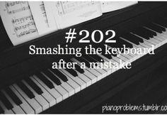 #PianoProblems #PianistProblems I do this way too often. And the last time I did that, I actually broke one of the piano's hammers. Oops :/