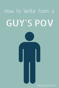 How to write from a guy's POV... - READ NOW (I usually understand guys better than the next girl, but this is still an excellent resource)