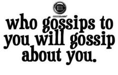 Very true !!!. I knew a girl who liked to gossip behind everyone's back. Friend to your face but an enemy when you weren't around. You need to be careful of the wolves in sheeps clothing, they will destroy everything you have built out of jealousy.
