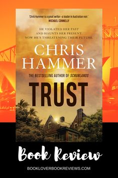Trust by Chris Hammer, the third installment in his bestselling Martin Scarsden series, is investigative crime fiction at its very best. Read our full review.