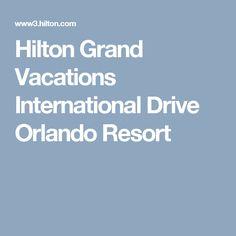 Hilton Grand Vacations International Drive Orlando Resort