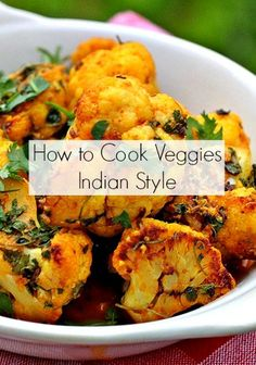How to Cook Veggies Indian Style