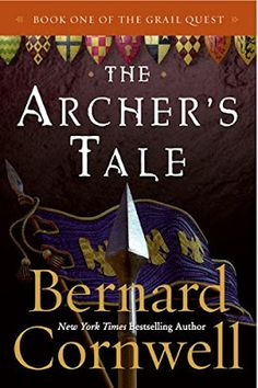 """Fresh-scraped Vellum - A blog devoted to historical and fantasy fiction: Medieval Fiction: """"The Archer's Tale"""" by Bernard C..."""