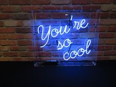 'You're so cool' Neon by Neon Creations Ltd, UK
