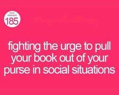 Only fellow bookworms know how true this is. The struggle is real.