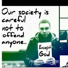 This is so true and sad. Society  also doesn't care if they offend Christians but yet they try not to offend anyone else