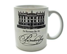 I'd Rather Be at PEMBERLEY  - Pride and Prejudice -  11 ounce Coffee Mug - Superb GIFT