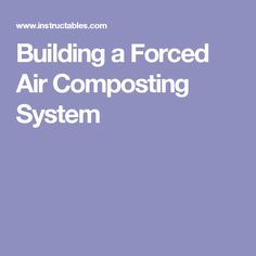 Building a Forced Air Composting System