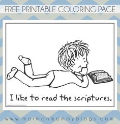 Mormon Mommy Printables: I Like to Read My Scriptures Printable Coloring Pa. Lds Coloring Pages, Free Printable Coloring Pages, Free Coloring, Lds Seminary, Lds Scriptures, Primary Lessons, Lds Primary, Scripture Study, Bible