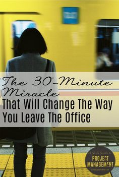 30 Minute Miracle to Change Your Workday