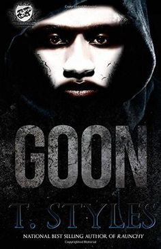 Goon (The Cartel Publications Presents) by T. Styles http://www.amazon.com/dp/0996099204/ref=cm_sw_r_pi_dp_rw52ub1JHQXXT