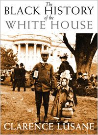 The Black History of the White House by Clarence Lusane. For many Americans, the White House stands as a symbol of liberty and justice. But its gleaming facade hides harsh realities, from the slaves who built the home to the presidents who lived there and shaped the country's racial history, often for the worse. In The Black History of the White House, Clarence Lusane traces the path of race relations in America by telling a very specific history — the stories of those African-Americans...