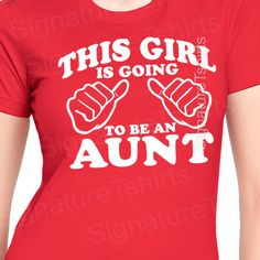 Aunt Tshirt This Girl is going to be an Aunt T-shirt womens new shirt Gift for Auntie Tshirt Baby newborn Pregnancy shirt aunt to be T shirt on Etsy, $12.95