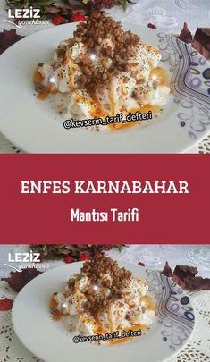 Enfes Karnabahar Mantısı Tarifi – Sulu yemek – The Most Practical and Easy Recipes Fruit Salad Recipes, Banana Slice, Banana Pudding, Cauliflower, Food And Drink, Turkish Kitchen, Pasta, Yummy Food, Dinner