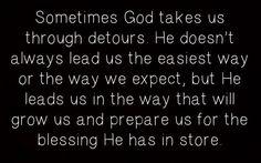 God takes us through detours.
