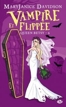Couverture Queen Betsy, tome 06 : Vampire et flippée