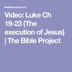 Video: Luke Ch 19-23 (The execution of Jesus) | The Bible Project