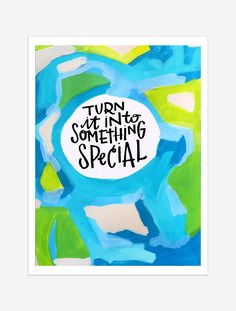 A friendly reminder that you can turn ANYTHING into something special if you want to, not just a holiday. $25 giclee print available at the Made Vibrant Art Shop.