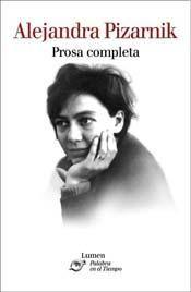 Prosa completa, de Alejandra Pizarnik, editado por Lumen