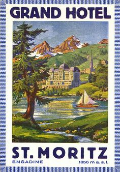 Grand Hotel ~ St. Moritz ~ Engadin ~ Switzerland _________________________ #Vintage #Travel #Poster