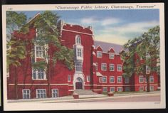 VINTAGE CHATTANOOGA TENNESSEE PUBLIC LIBRARY LINEN POSTCARD...My Daddy would load us kids up and take us here so we could complete our schoolwork and check out books to bring home. Great old building and great memories. And in the summer, the book mobile would come to our school. We would walk down the hill and check out books with our Momma.