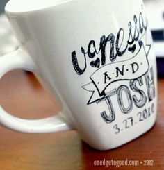 DIY coffee mug: write with sharpie pen, then bake in over for 30 mins @ 350°.