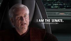 Quote from Star Wars: Episode III - Revenge of the Sith (2005) │  Mace Windu: The senate will decide your fate. Palpatine: I am the senate. │ #StarWars #Quotes