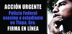Tlachinollan, Firma Acción Urgente: Policía Federal asesina a Antonio Vivar, estudiante en Tlapa, Guerrero.