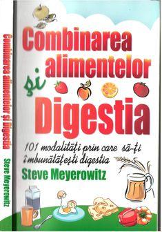 Combinarea-alimentelor-si-digestia-steve-meyerowitz Natural Sleep Remedies, Natural Health Remedies, Herbal Remedies, Bodyweight Shoulder Workout, Health And Nutrition, Health Fitness, Health Trends, Natural Health Tips, Healthier You