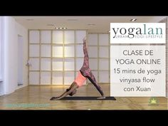 15 mins clase de Vinyasa flow yoga con Xuan_Yogalan - YouTube