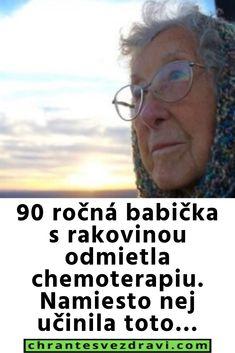 90 ročná babička s rakovinou odmietla chemoterapiu. Namiesto nej učinila toto… Rocky Mountains, New Orleans