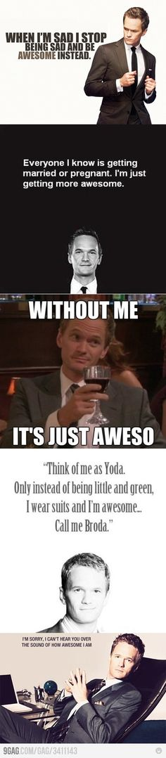 Barney is awesome NO he is not Awesome he is legend-wait for it-DARY!
