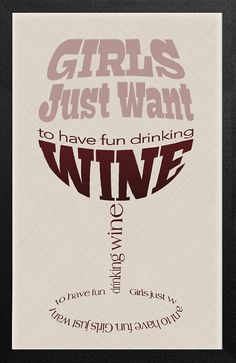 Word Art Typography Poster, Custom Wine Quote, Print, Fashion Print, Girls Just Want to Have Fun Drinking Wine, Color on Etsy, $18.00