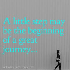 A little step may be the beginning of a great journey. It only takes one step to begin Take that step and every day take one more step forward to create the life you deserve! #stepup