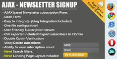 Ajax Newsletter Signup - PHP Admin & CSV export . Ajax has features such as  Compatible Browsers: IE6, IE7, IE8, IE9, Firefox, Safari, Opera, Chrome, Software Version: PHP 5.x, MySQL 5.x