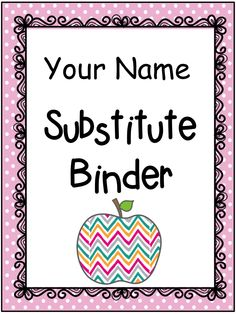 Consider spending some time putting an effective substitute binder together. You will be glad you did when you need to be out!