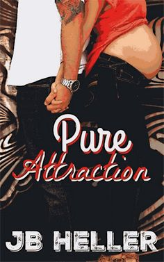Rusty's Reading : Cover Reveal: Pure Attraction by JB HellerTo celebrate the cover reveal JB has dropped the PreOrder price to $2.99! www.amazon.com/dp/B0171T90JY #JBHeller #PureAttraction #coverreveal