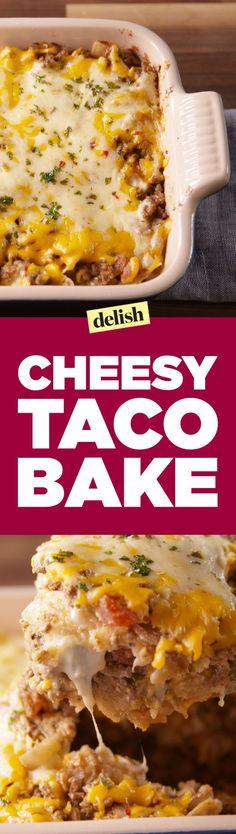 Cheesy Taco Bake  - Delish.com
