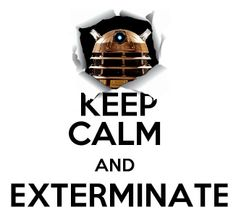 if you didn't read exterminate right you don't deserve to repin this.