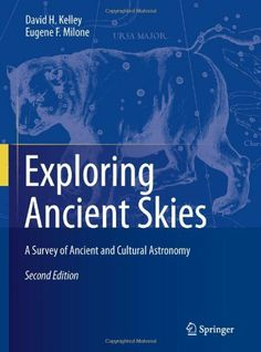 Exploring Ancient Skies: A Survey of Ancient and Cultural Astronomy: An Encyclopedic Survey of Archaeoastronomy by A.F. Aveni, http://www.amazon.co.uk/dp/144197623X/ref=cm_sw_r_pi_dp_BHACrb0QFN6AS