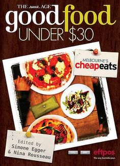 Good Food Under $30 is the fresh, new version of Cheap Eats.
